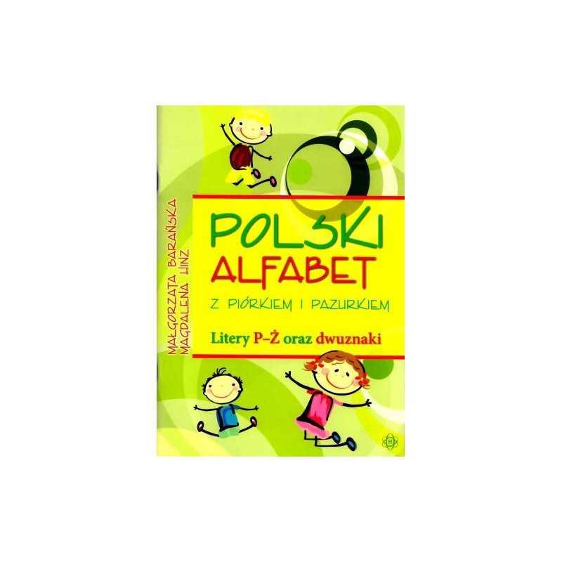 Polski alfabet z piórkiem i pazurkiem - litery P-Ż i dwuznaki