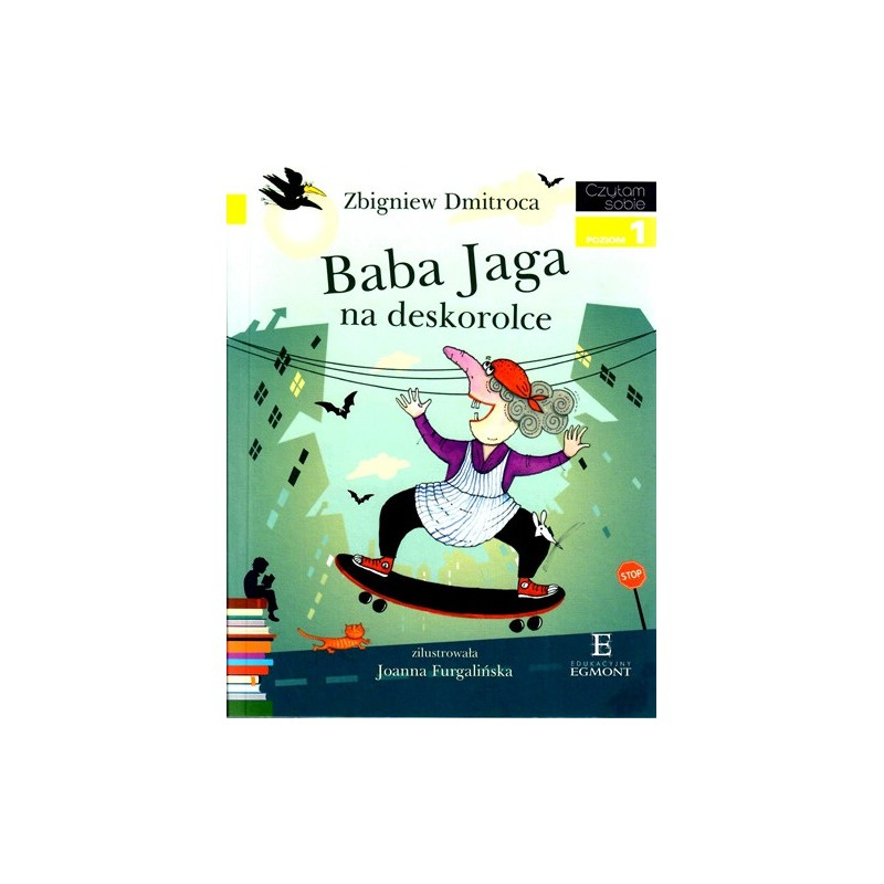 Baba Jaga na deskorolce - Czytam sobie - Poziom 1