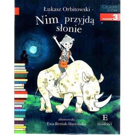 Nim przyjdą słonie - Czytam sobie - Poziom 3
