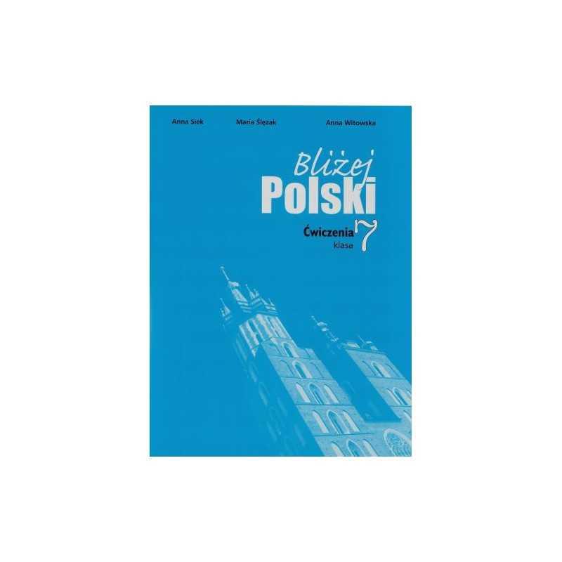 Bliżej Polski - ćwiczenia kl. VII