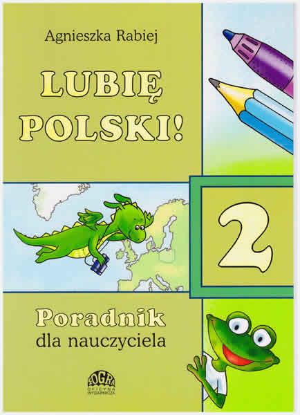 Lubie Polski! 2 poradnik dla nauczyciela