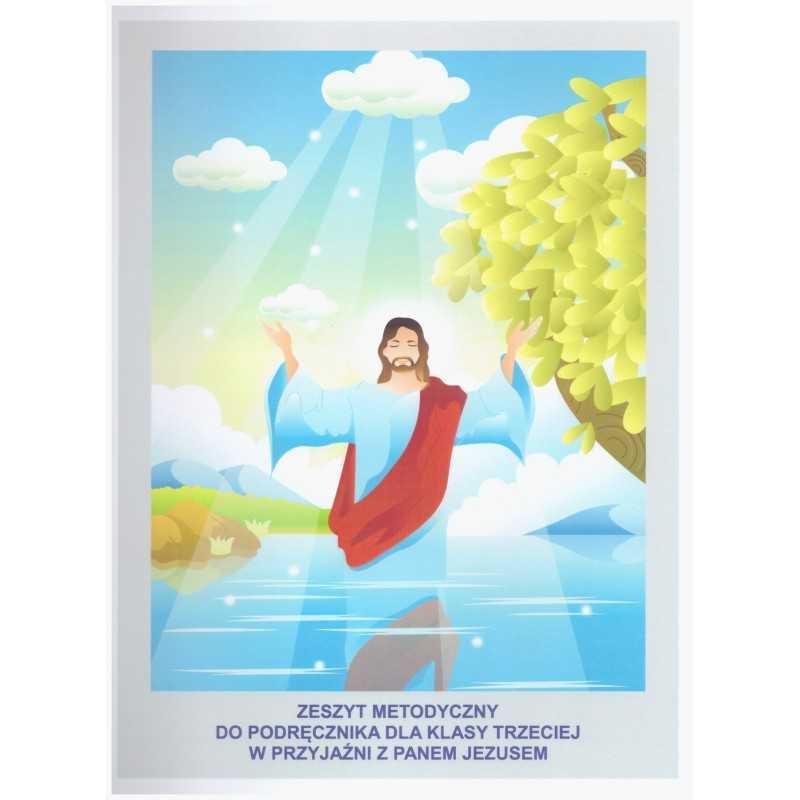 Zeszyt metodyczny do podręcznika do kl 3 W przyjaźni z Panem Jezusem