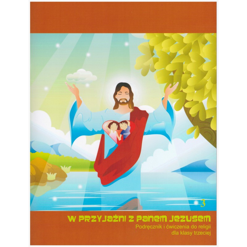 In friendship with Jesus - Handbook and exercises for religion for class III