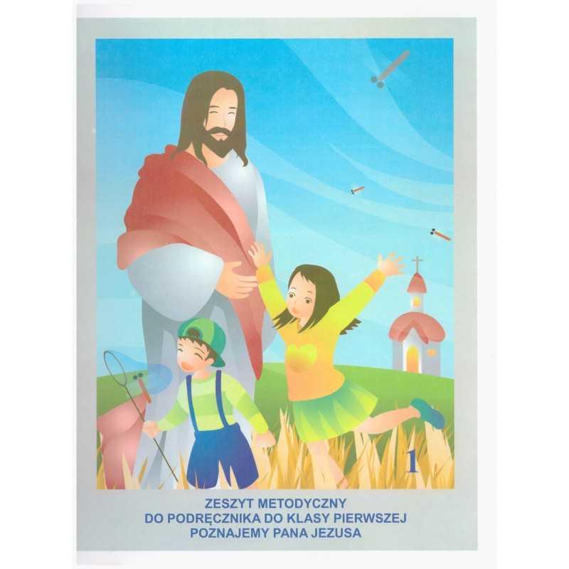 Zeszyt metodyczny do podręcznika do kl 1 Poznajemy Pana Jezusa