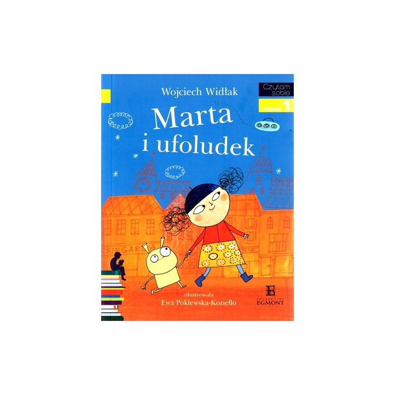 Marta i ufoludek - Czytam sobie - Poziom 1