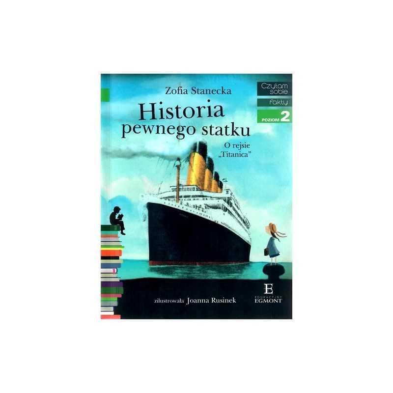 """Historia pewnego statku. O rejsie """"Titanica"""" - Czytam sobie - Poziom 2"""