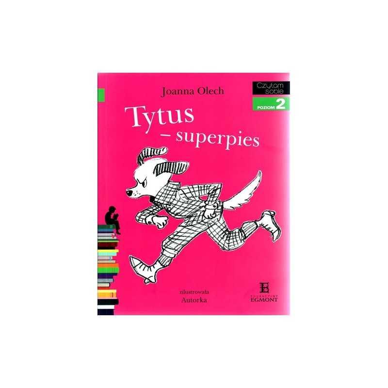 Tytus superpies. Czytam sobie - Poziom 2