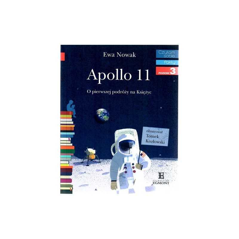 Apollo 11. O pierwszej podróży na księżyc - Czytam sobie - Poziom 3