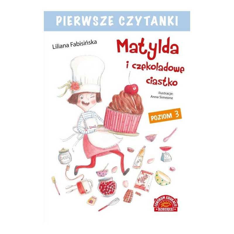 Pierwsze czytanki. Matylda i czekoladowe ciastko