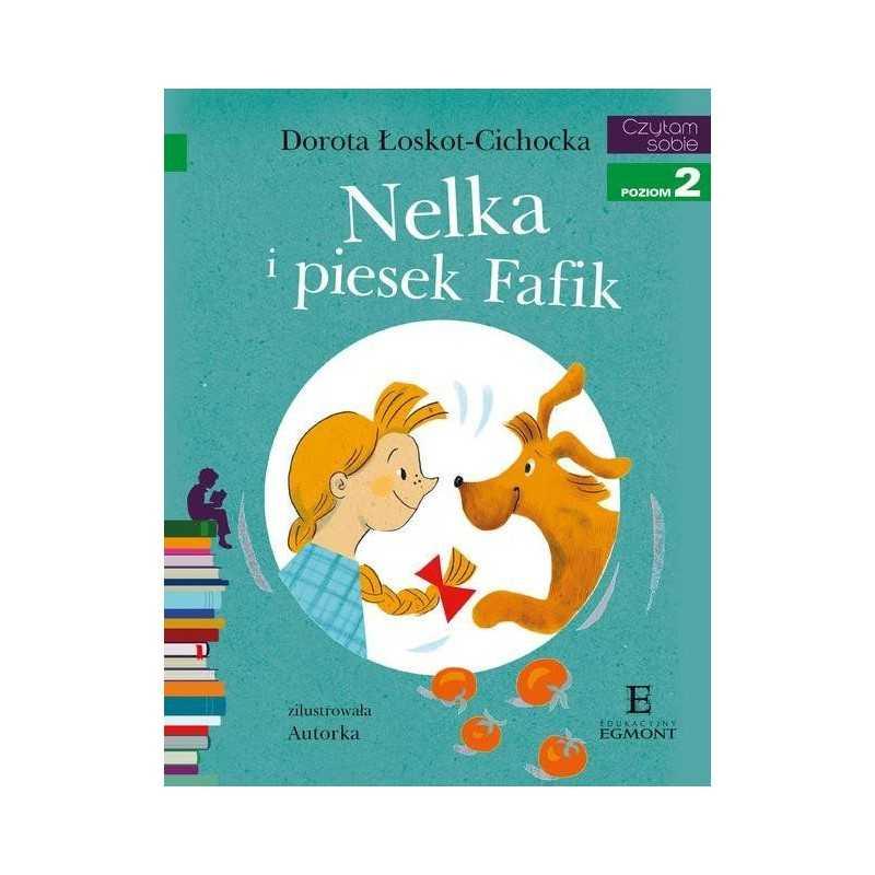 Nelka i piesek Fafik - Czytam sobie - Poziom 2