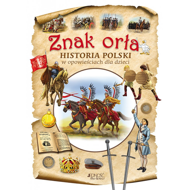 Znak orła. Historia Polski w opowieściach dla dzieci