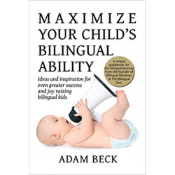 Maximize Your Child's Bilingual Ability cover