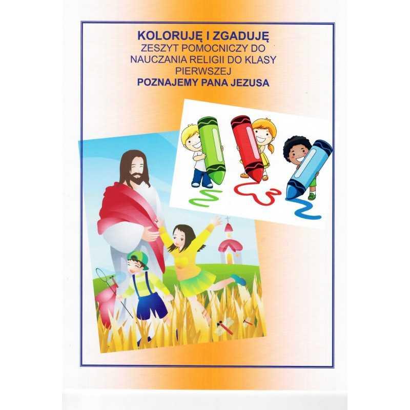 Koloruję i zgaduję. Zeszyt pomocniczy do nauczania religii do kl. 1