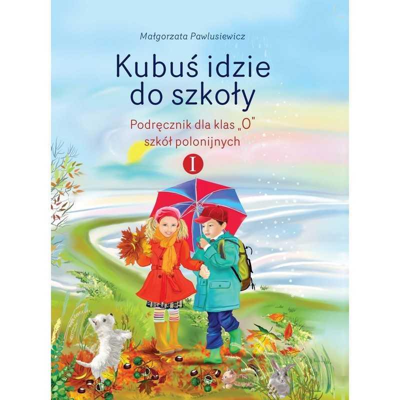 Kubuś idzie do szkoły, cz. 1, podręcznik do zerówki
