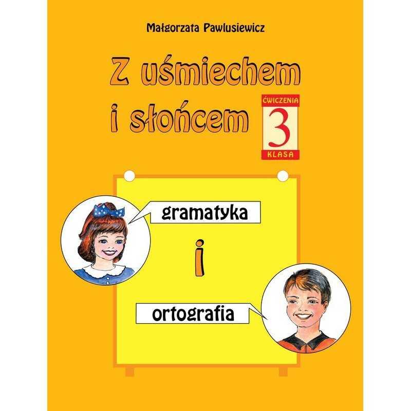 Z uśmiechem i słońcem. Ćwiczenia z gramatyki i ortografii. Klasa 3