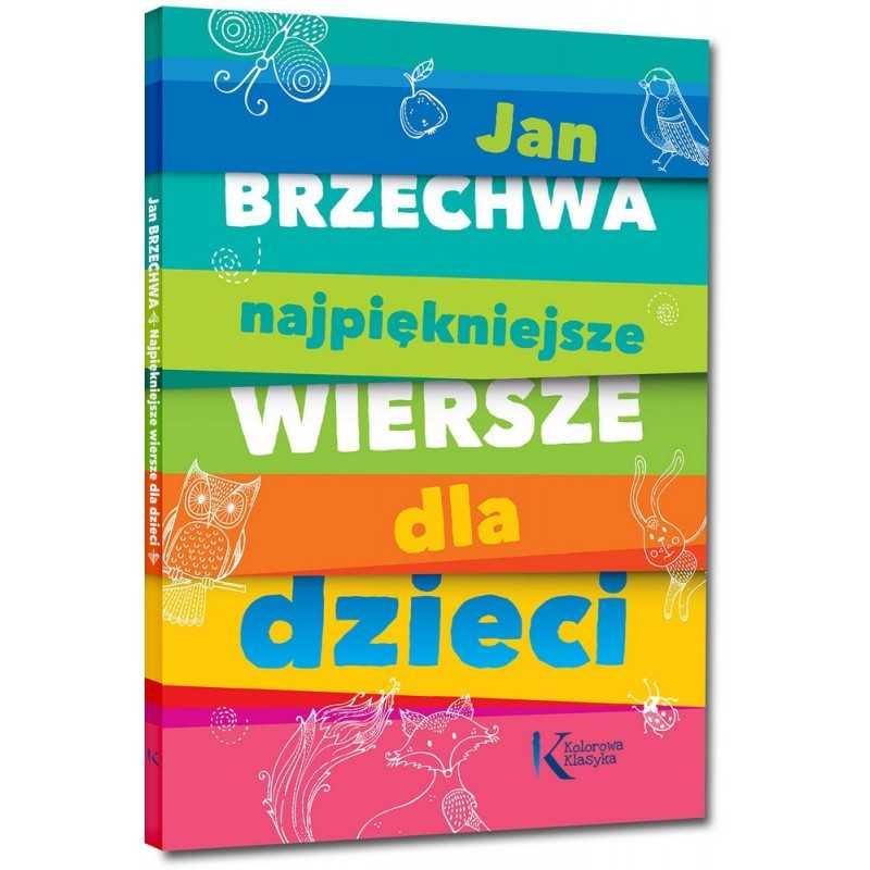 Najpiękniejsze wiersze dla dzieci - Jan Brzechwa (twarda oprawa, szyta nićmi)