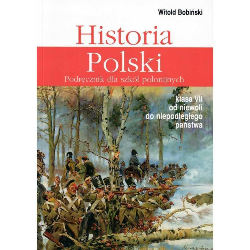 Historia Polski kl. 7 - od niewoli do niepodległego państwa
