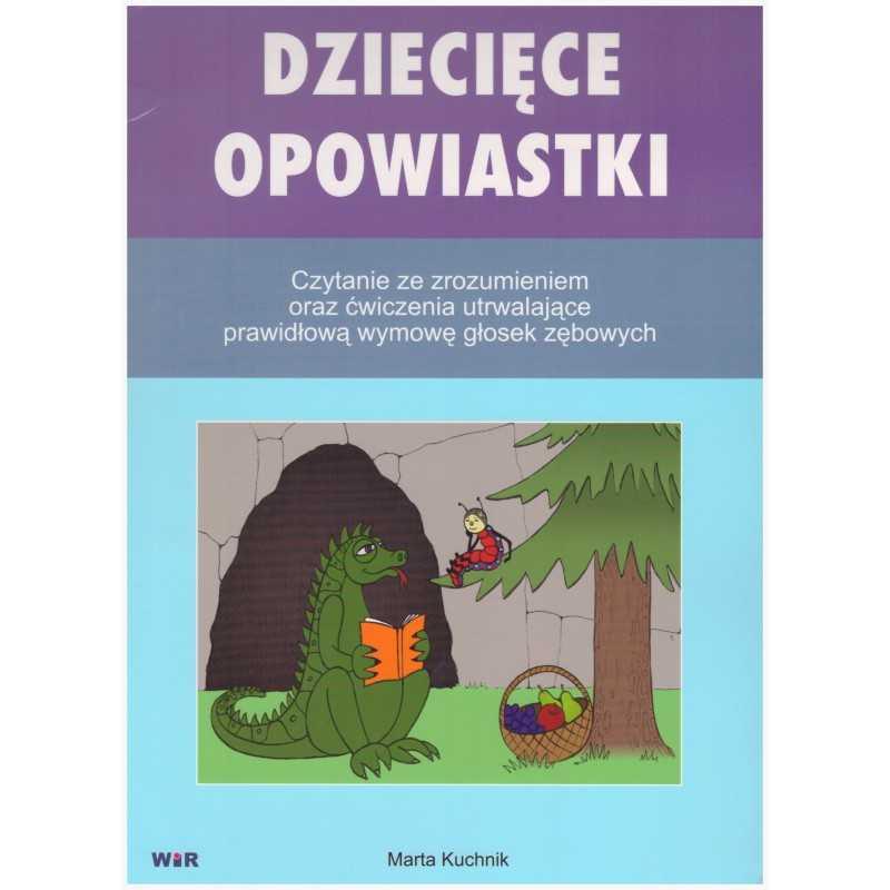 Dziecięce opowiastki - Czytanie ze zrozumieniem oraz ćwiczenia utrwalające prawidłową wymowę głosek zębowych