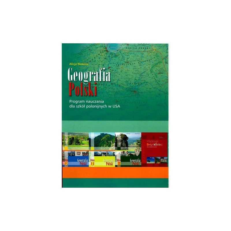 Geografia Polski - Poradnik metodyczny dla nauczycieli w klasach 6, 7, 8 i liceum w szkołach polonijnych
