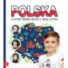 Polska. Co dziecko powinno wiedzieć o swojej ojczyźnie